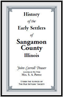 History of the Early Settlers of Sangamon County, Illinois