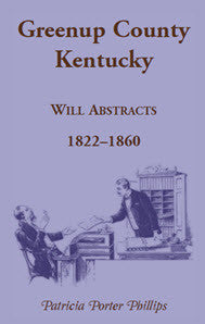 Greenup County, Kentucky Will Abstracts, 1822-1860