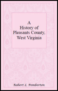 A History of Pleasants County, West Virginia