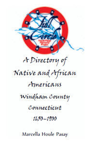 Full Circle: A Directory of Native and African Americans, Windham County, Connecticut, 1650-1900