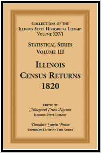 Collections of the Illinois State Historical Library, Volume XXVI: Statistical Series, Volume III, Illinois Census Returns, 1820