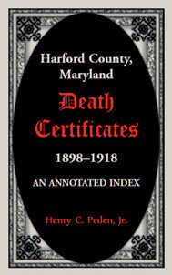 Harford County, Maryland Death Certificates, 1898-1918: An Annotated Index
