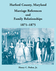 Harford County, Maryland, Marriage References and Family Relationships, 1871–1875