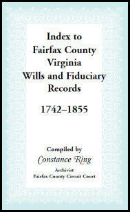 Index to Fairfax County, Virginia, Wills and Fiduciary Records, 1742-1855