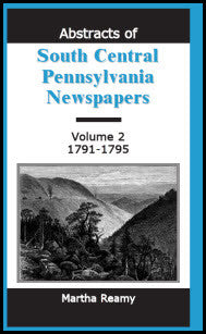 Abstracts of South Central Pennsylvania Newspapers, Volume 2, 1791-1795