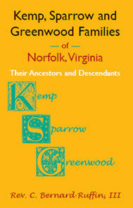 Kemp, Sparrow and Greenwood Families of Norfolk, Virginia: Their Ancestors and Descendants