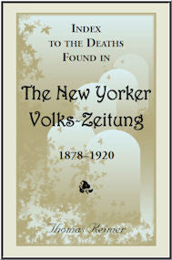 Index To The Deaths Found In The New Yorker Volks-Zeitung, 1878-1920
