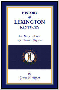 History of Lexington, Kentucky: Its Early Annals and Recent Progress