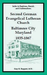 Index to Baptisms, Burials and Confirmations, Second German Evangelical Lutheran Church, Baltimore City, Maryland, 1835-1867