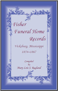 Fisher Funeral Home RecordsVicksburg, Mississippi 1854-1867