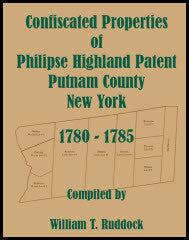 Confiscated Properties of Philipse Highland Patent, Putnam County, New York, 1780-1785