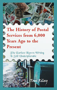 The History of Postal Services from 6,000 Years Ago to the Present: The Earliest Known Writing Is Still Undecipherable