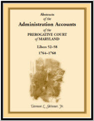 Abstracts of the Administration Accounts of the Prerogative Court of Maryland, 1764-1768, Libers 52-58