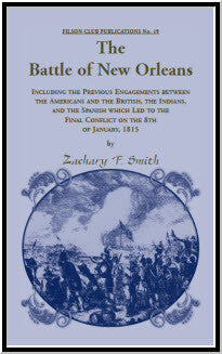 The Battle of New Orleans, Including Previous Engagements between the Americans and the British