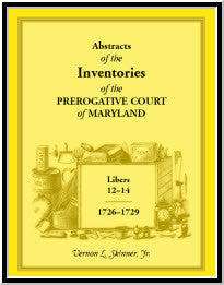 Abstracts of The Inventories of the Prerogative Court Of Maryland, Libers 12-14, 1726-1729