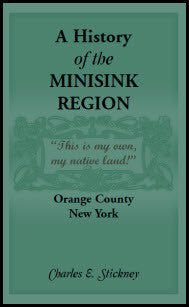 A History of the Minisink Region: Which Includes the Present Towns of Minisink, Deerpark, Mount Hope, Greenville, Wawayanda, in Orange County, New York