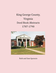 King George County, Virginia Deed Book Abstracts, 1787-1790