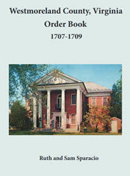 Westmoreland County, Virginia Order Book: 1707-1709