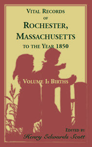 Vital Records of Rochester, Massachusetts to the Year 1850
