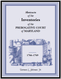 Abstracts Of The Inventories of the Prerogative Court of Maryland, 1766-1769