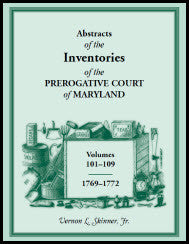Abstracts Of The Inventories Of The Prerogative Court Of Maryland, 1769-1772
