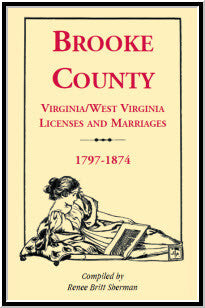 Brooke County Virginia, West Virginia Licenses and Marriages, 1797-1874