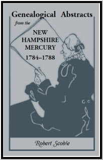 Genealogical Abstracts from the New Hampshire Mercury, 1784-1788
