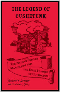 The Legend of Cushetunk: The Nathan Skinner Manuscript and the Early History of Cochecton