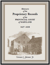Abstracts of the Proprietary Records of the Provincial Court of Maryland, 1637-1658