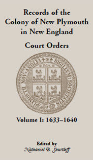Records of the Colony of New Plymouth in New England, Volume I: Court Orders, 1633-1640