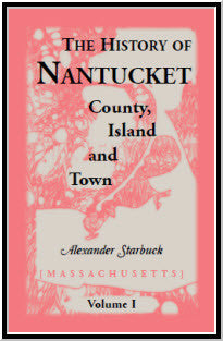 The History of Nantucket [Massachusetts]: County, Island and Town