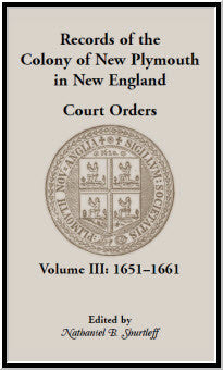 Records of the Colony of New Plymouth in New England, Court Orders, Volume III: 1651-1661
