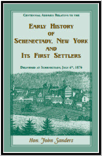 Early History of Schenectedy, New York and Its First Settlers