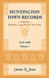 Huntington Town Records, Including Babylon, Long Island, New York, 1653-1688, Volume 1