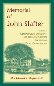 Memorial of John Slafter, with a Genealogical Account of His Descendants Including Eight Generations