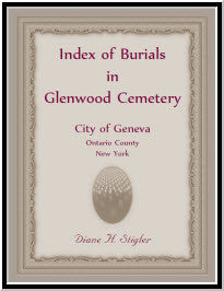 Index Of Burials In Glenwood Cemetery, City Of Geneva, Ontario County, New York