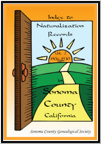 Naturalization Records in Sonoma County, California, Volume II: 1906-1930