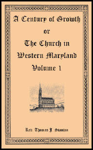 A Century of Growth, or The History of the Church in Western Maryland