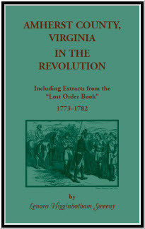 Amherst County, Virginia, In The Revolution : Including Extracts from the