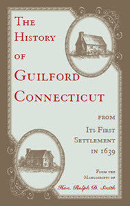 The History of Guilford, Connecticut, from its first settlement in 1639