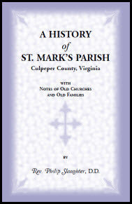 A History of St. Mark's Parish, Culpeper County, Virginia With Notes of Old Churches and Old Families
