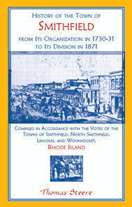 History of the Town of Smithfield, Rhode Island, from Its Organization in 1730-31 to Its Division in 1871