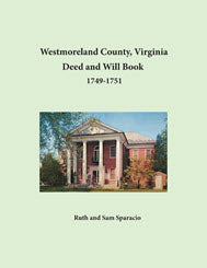 Westmoreland County, Virginia Deed and Will Abstracts: 1749-1751