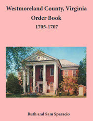 Westmoreland County, Virginia Order Book: 1705-1707