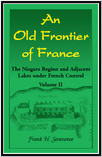 An Old Frontier of France: The Niagara Region and Adjacent Lakes under French Control, Volume 2