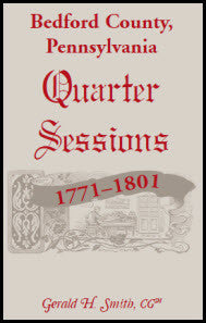 Bedford County, Pennsylvania Quarter Sessions, 1771-1801