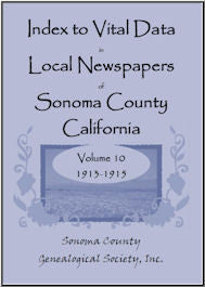 Index to Vital Data in Local Newspapers of Sonoma County, California, Volume 10: 1913-1915