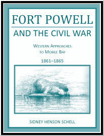 Fort Powell and the Civil War: Western Approaches to Mobile Bay, 1861-1865
