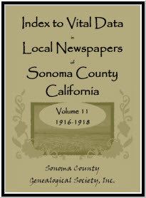 Index to Vital Data in Local Newspapers of Sonoma County, California, Volume 11: 1916-1918