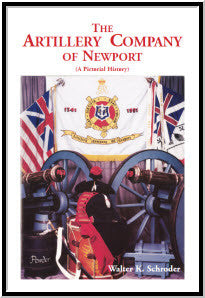 The Artillery Company Of Newport: A Pictorial History